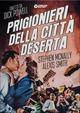 Cover Dvd Prigionieri della città deserta