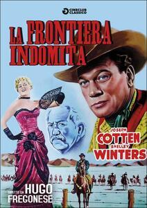 La frontiera indomita di Hugo Fregonese - DVD