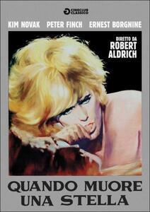 Quando muore una stella di Robert Aldrich - DVD