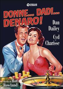 Donne... dadi... denaro di Roy Rowland - DVD