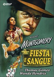 Fiesta e sangue di Robert Montgomery - DVD