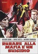 Cover Dvd DVD Rubare alla mafia è un suicidio