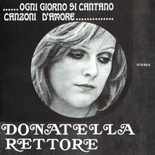 Ogni giorno si cantano canzoni d'amore - Vinile LP di Donatella Rettore