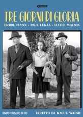 Film Tre giorni di gloria. Rimasterizzato in HD (DVD) Raoul Walsh