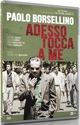 Cover Dvd DVD Paolo Borsellino. Adesso Tocca a Me