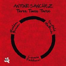 Three Times Three - CD Audio di Antonio Sanchez