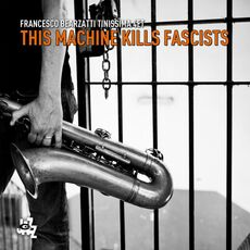 CD This Machine Kills Fascists Francesco Bearzatti