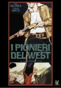 I pionieri del West di Thomas Carr - DVD