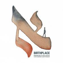 Birthplace - CD Audio di Emanuele Coluccia