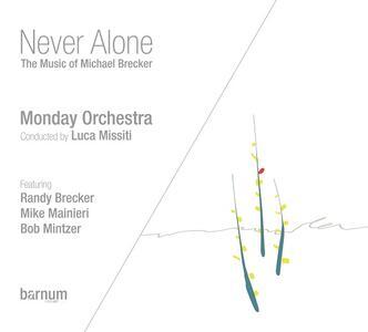 Never Alone. Music of Michael Brecker - CD Audio di Monday Orchestra