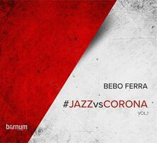 Jazz vs. Corona vol.1 - Bebo Ferra - CD | IBS