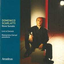 Nove sonate. Live in Chicago - CD Audio di Domenico Scarlatti,Nazareno Carusi