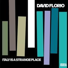 Italy Is a Strange Place - Vinile LP di David Florio