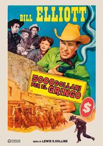 Film 5000 dollari per el gringo Lewis D. Collins