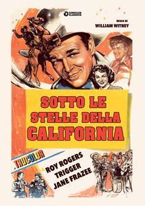 Sotto le stelle della California (DVD) di William Witney - DVD