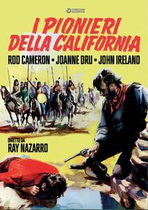 I pionieri della California (DVD) di Ray Nazarro - DVD