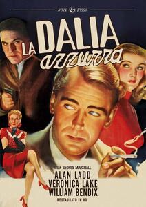 La dalia azzurra. Restaurato in HD (DVD) di George Marshall - DVD