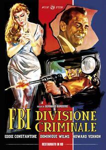 F.B.I. Divisione Criminale. Restaurato in HD (DVD) di Bernard Borderie - DVD