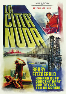La città nuda. Restaurato in HD (DVD) di Jules Dassin - DVD