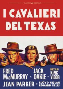 I cavalieri del Texas. Restaurato in HD (DVD) di King Vidor - DVD