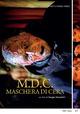 Cover Dvd DVD M.D.C. - Maschera di cera