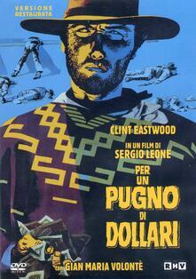 Per un pugno di dollari. Versione restaurata (DVD) di Sergio Leone - DVD