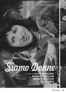 Siamo donne (DVD) di Gianni Franciolini,Roberto Rossellini,Luchino Visconti,Luigi Zampa - DVD