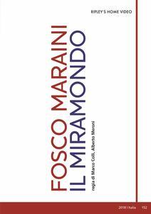 Fosco Maraini. Il Miramondo (DVD) di Marco Colli,Alberto Meroni - DVD