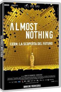 Almost Nothing. Cern: la scoperta del futuro (DVD) di Anna De Manincor,Zimmer Frei - DVD