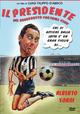 Cover Dvd DVD Il presidente del Borgorosso Football Club