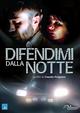 Cover Dvd DVD Difendimi dalla notte