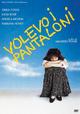 Cover Dvd DVD Volevo i pantaloni