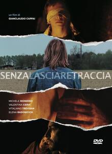 Senza lasciare traccia di Gianclaudio Cappai - DVD