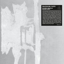 Dialoghi nel vuoto - Vinile LP di Riccardo Sinigaglia,Maurizio Abate