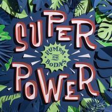 Super Power - Vinile LP di Rumba de bodas