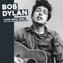 Come Back Baby. Rare and Unreleased - Vinile LP di Bob Dylan