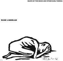 Death of the Moon & Other Early Works - Vinile LP di Rune Lindblad