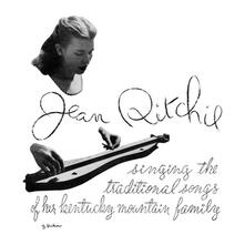 Singing the Traditional Songs of Her Kentucky Mountain Family - Vinile LP di Jean Ritchie