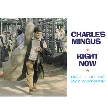 Right Now. Live at the Jazz Workshop - Vinile LP di Charles Mingus