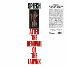 Speech After the Removal of the Larynx - Vinile LP