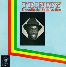 Dreadlocks Satisfaction - Vinile LP di Trinity