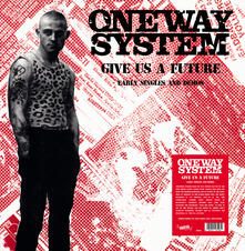 Give Us a Future. The Singles and Demos - Vinile LP di One Way System