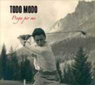 CD Prega per me Todo Modo
