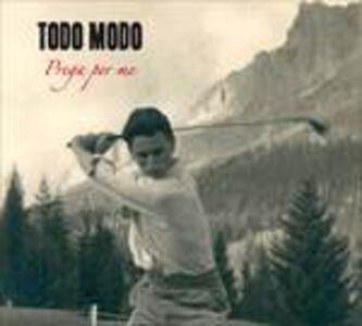 CD Prega per me di Todo Modo