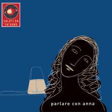 Parlare con Anna (feat. Vinicio Capossela) - Vinile LP di Saluti da Saturno