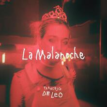 La Malanoche - Vinile LP di Francesco De Leo