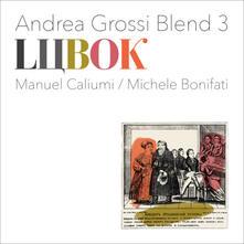 Lubok - Vinile LP di Andrea Grossi (Blend 3)