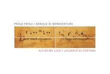 Altissima Luce. Laudario di Cortona - CD Audio di Paolo Fresu,Daniele Di Bonaventura