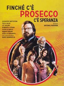 Finchè c'è prosecco c'è speranza (DVD) di Antonio Padovan - DVD