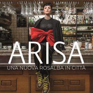 Una nuova Rosalba in città (Sanremo 2019) - CD Audio di Arisa